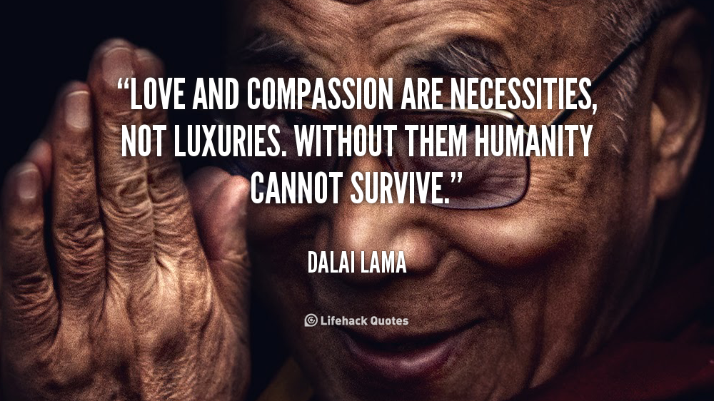 quote dalai lama love and compassion are necessities not luxuries 956